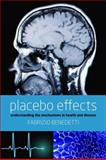 Placebo Effects : Understanding the mechanisms in health and Disease, Benedetti, Fabrizio, 0199559120