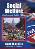 Social Welfare : Politics and Public Policy (with MyHelpingLab), DiNitto, Diana M. and Cummins, Linda K., 0205489125