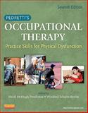 Pedretti's Occupational Therapy : Practice Skills for Physical Dysfunction, Pendleton, Heidi McHugh and Schultz-Krohn, Winifred, 0323059120