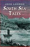 South Sea Tales, Jack London, 0486419126