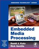 Embedded Media Processing, Katz, David J. and Gentile, Rick, 0750679123
