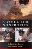 A Voice for Nonprofits, Berry, Jeffrey M. and Arons, David F., 0815709129