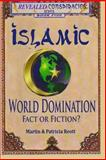 Islamic World Domination, Fact or Fiction?, Martin Reott and Patricia Reott, 1477649123