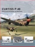 Curtiss P-40 - Snub-Nosed Kittyhawks and Warhawks, Carl Molesworth, 1780969120
