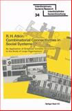 Combinatorial Connectivities in Social Systems : An Application of Simplicial Complex Structures to the Study of Large Organizations, Atkin, Ron, 3764309121