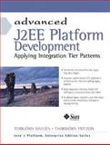 Advanced J2EE Platform Development : Applying Integration Tier Patterns, Dahlén, Torbjö and Fritzon, Thorbiö, 0130449121