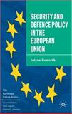 Security and Defence Policy in the European Union, Howorth, Jolyon, 033363912X