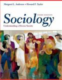 Sociology : Understanding a Diverse Society, Andersen, Margaret L. and Taylor, Howard F., 0534609120