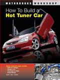 """How to Build a Hot Tuner Car, Scott """"Sky"""" Smith, 0760329125"""