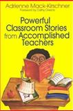 Powerful Classroom Stories from Accomplished Teachers, Mack-Kirschner, Adrienne, 0761939121