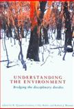Understanding the Environment : Bridging the Disciplinary Divides, , 086840912X