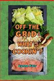 Off the Grid: What's Cookin'?, Lynne Farr, 1481119125