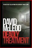 Deadly Treatment, David McLeod, 149354912X