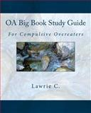OA Big Book Study Guide, Lawrie C., 1494919125