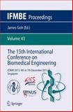 The 15th International Conference on Biomedical Engineering : ICBME 2013, 4th to 7th December 2013, Singapore, , 3319029126