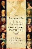 The Intimate Lives of the Founding Fathers, Thomas Fleming, 0061139122