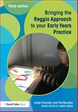 Bringing the Reggio Approach to Your Early Years Practice, Thornton, Linda and Brunton, Pat, 0415729122
