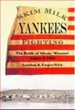 Skim Milk Yankees Fighting, Jonathan K. Cooper-Wiele, 1929919123