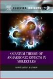 Quantum Theory of Anharmonic Effects in Molecules, Kazakov, Konstantin V., 0123979129