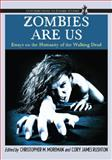 Zombies Are Us, Christopher M. Moreman, Cory James Rushton, 0786459123