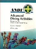 Advanced Diving Activities for the SafeAir Diver : The ANDI Textbook for the Technical SafeAir Diver, Betts, Edward A., 0976229129