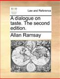A Dialogue on Taste The, Allan Ramsay, 1170619126