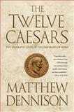The Twelve Caesars, Matthew Dennison, 1250049121