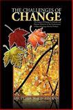 The Challenges of Change, Peter W. Tischmann, 1425759122