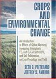 Crops and Environmental Change : An Introduction to Effects of Global Warming, Increasing Atmospheric CO2 and O3 Concentrations, and Soil Salinization on Crop Physiology and Yield, Pritchard, Seth G. and Amthor, Jeffrey S., 1560229128