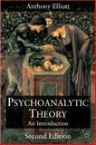 Psychoanalytic Theory : An Introduction, Elliott, Anthony, 0333919122
