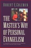 The Master's Way of Personal Evangelism, Robert E. Coleman, 0891079122