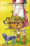 Emily of New Moon, L. M. Montgomery, 140228912X