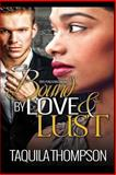 Bound by Love and Lust, Taquila Thompson, 1493519123