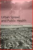 Urban Sprawl and Public Health : Designing, Planning, and Building for Healthy Communities, Frumkin, Howard and Frank, Lawrence D., 1559639121