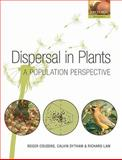 Dispersal in Plants : A Population Perspective, Cousens, Roger and Dytham, Calvin, 0199299129