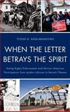 When the Letter Betrays the Spirit : Voting Rights Enforcement and African American Participation from Lyndon Johnson to Barack Obama, King-Meadows, Tyson D., 0739149121