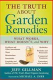 The Truth about Garden Remedies, Jeff Gillman, 0881929123