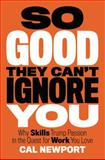 So Good They Can't Ignore You, Cal Newport, 1455509124
