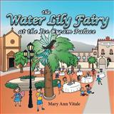 The Water Lily Fairy at the Ice Cream Palace, Mary Ann Vitale, 1493509128