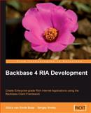 Backbase 4 RIA Development : Create Enterprise-grade Rich Internet Applications using the Backbase client Framework, van Emde Boas, Ghica and Ilinsky, Sergey, 1847199127