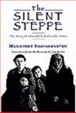 The Silent Steppe, Mukhamet Shayakhmetov, 1905299125