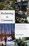 Reclaiming the Commons : Community Farms and Forests in a New England Town, Donahue, Brian, 0300089120