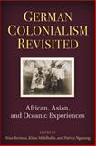 German Colonialism Revisited : African, Asian, and Oceanic Experiences, , 0472119125