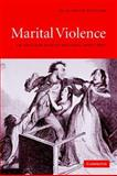 Marital Violence : An English Family History, 1660-1857, Foyster, Elizabeth, 0521619122