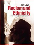 Racism and Ethnicity : Global Debates, Dilemmas, Directions, Law, Ian, 1405859121