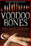 Voodoo Bones, Atkins, Melanie, 1612529127
