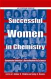 Succcessful Women in Chemistry : Corporate America's Contribution to Science, , 0841239126