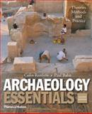 Archaeology Essentials : Theories, Methods, and Practice, Renfrew, Colin and Bahn, Paul, 0500289123