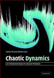 Chaotic Dynamics : An Introduction Based on Classical Mechanics, Tél, Tamás and Gruiz, Márton, 0521839122