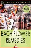 Teach Yoourself Bach Flower Remedies, Ball, Stefan, 0658009125